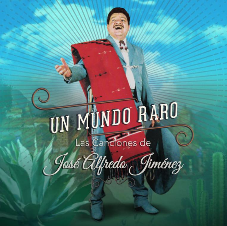 Un Mundo Raro en 45 aniversario luctuoso de José Alfredo Jiménez
